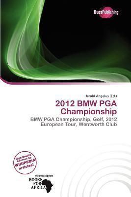 2012 BMW PGA Championship written by Jerold Angelus