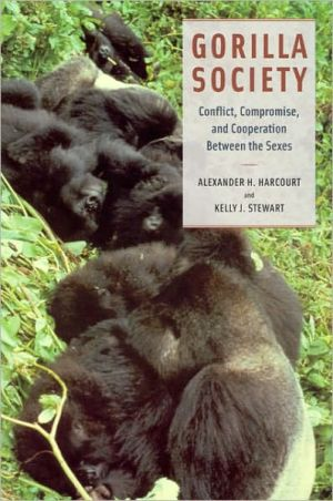Gorilla Society: Conflict, Compromise, and Cooperation Between the Sexes book written by Alexander H. Harcourt