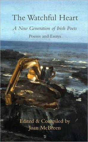 The Watchful Heart: A New Generation of Irish Poets book written by Joan Mcbreen