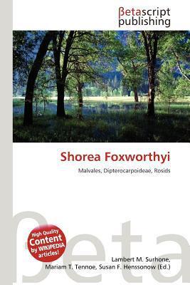 Shorea Foxworthyi written by Lambert M. Surhone