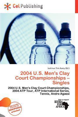 2004 U.S. Men's Clay Court Championships - Singles written by Iustinus Tim Avery
