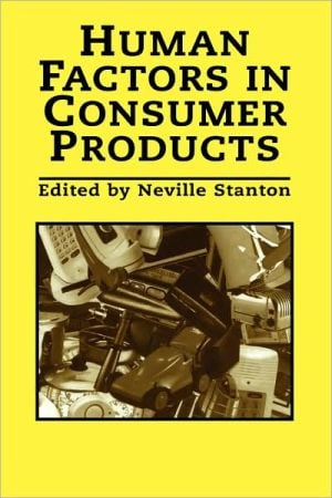 Human Factors In Consumer Products book written by Stanton; Neville A