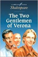 The Two Gentlemen of Verona (Cambridge School Shakespeare Series) book written by William Shakespeare