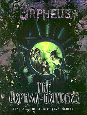 Orpheus the Orphan-Grinders book written by White W0Lf