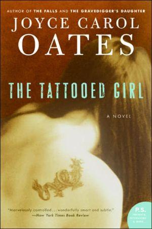 The Tattooed Girl book written by Joyce Carol Oates