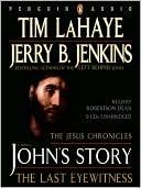 John's Story: The Last Eyewitness (Jesus Chronicles Series #1) book written by Tim LaHaye