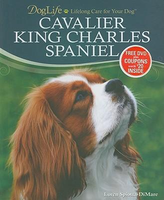 Cavalier King Charles Spaniel [With DVD] book written by Loren Spiotta-Dimare