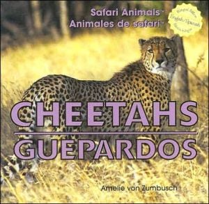 Cheetahs/Guepardos book written by Amelie Von Zumbusch