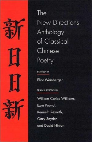 New Directions Anthology of Classical Chinese Poetry written by Eliot Weinberger