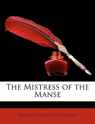 The Mistress of the Manse written by Holland, Josiah Gilbert