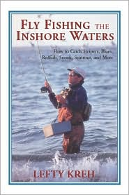 Fly Fishing the Inshore Waters : How to Catch Stripers, Blues, Redfish, Snook, Seatrout, and More book written by Lefty Kreh