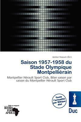 Saison 1957-1958 Du Stade Olympique Montpelli Rain written by Jordan Naoum