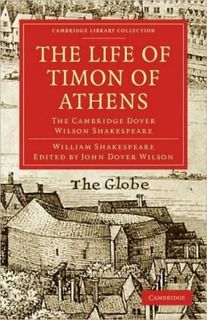 The Life of Timon of Athens: The Cambridge Dover Wilson Shakespeare book written by William Shakespeare