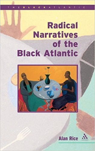 Radical Narratives of the Black Atlantic book written by Alan J. Rice