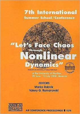 "Let's Face Chaos Through Nonlinear Dynamics: Proceedings of ""Let's Face Chaos Through Nonlinear Dynamics"" 7th International Summer School and Conference, Vol. 107 book written by Marko Robnik"