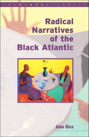 Radical Narratives of the Black Atlantic written by Alan J. Rice