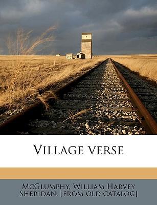 Village Verse book written by McGlumphy, William Harvey Sheridan
