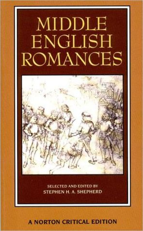 Middle English Romances: Authoritative Texts, Sources and Backgrounds, Criticism book written by Stephen H A Shepherd