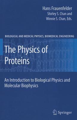 The Physics of Proteins written by Shirley S. Chan