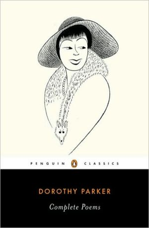 Dorothy Parker: Complete Poems book written by Dorothy Parker