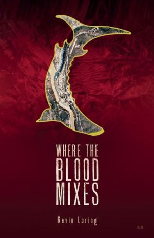 Where the Blood Mixes book written by Kevin Loring
