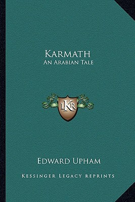 Karmath: An Arabian Tale written by Upham, Edward