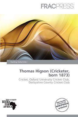 Thomas Higson (Cricketer, Born 1873) written by Harding Ozihel