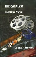 The Catalyst and Other Works book written by Laura Antoniou