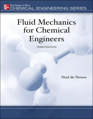 Fluid Mechanics for Chemical Engineers book written by Noel De Nevers