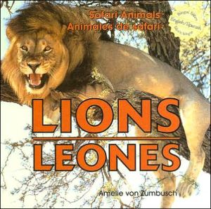 Lions/Leones book written by Amelie Von Zumbusch