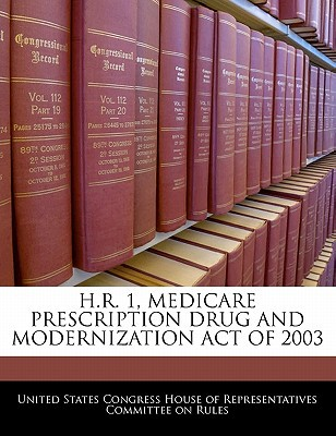 H.R. 1, Medicare Prescription Drug and Modernization Act of 2003 written by United States Congress House of Represen