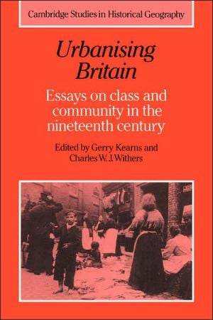 Urbanising Britain: Essays on Class and Community in the Nineteenth Century book written by Charles W. J. Withers