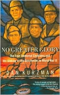 No Greater Glory: The Four Immortal Chaplains and the Sinking of the Dorchester in World War II book written by Dan Kurzman