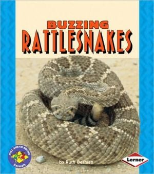 Buzzing Rattlesnakes book written by Ruth Berman