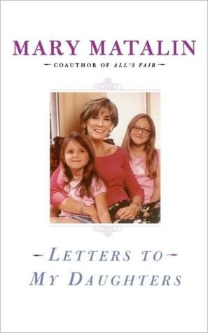 Letters to My Daughters book written by Mary Matalin