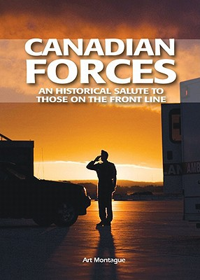 Canadian Armed Forces: A Salute book written by Arthur Montague