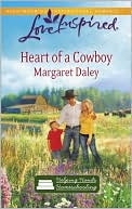 Heart of a Cowboy (Love Inspired Series) book written by Margaret Daley