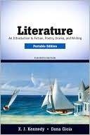 Literature: An Introduction to Fiction, Poetry, Drama, and Writing, Portable Edition book written by X. J. Kennedy