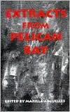 Extracts from Pelican Bay book written by Marilla Arguelles