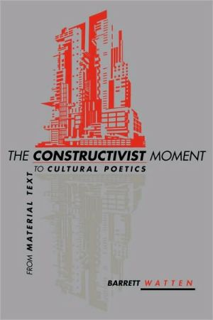 The Constructivist Moment written by Barrett Watten