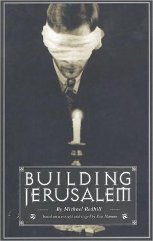 Building Jerusalem, Vol. 1 book written by Michael Redhill