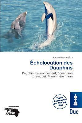 Cholocation Des Dauphins written by Jordan Naoum
