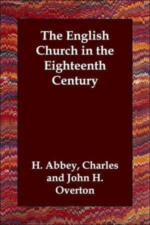 English Church in the Eighteenth Century book written by Charles H. Abbey