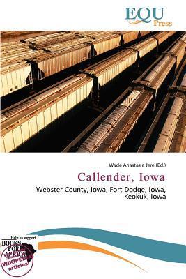 Callender, Iowa written by Wade Anastasia Jere