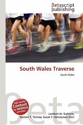 South Wales Traverse written by Lambert M. Surhone