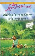 Waiting Out the Storm (Love Inspired Series) book written by Ruth Logan Herne