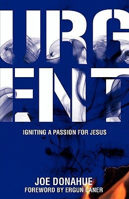 Urgent: Igniting a Passion for Jesus written by Joe Donahue , Donahue, Joe
