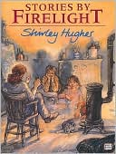 Stories by Firelight written by Shirley Hughes