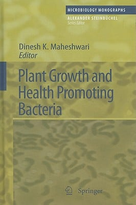 Plant Growth and Health Promoting Bacteria written by Dinesh K. Maheshwari
