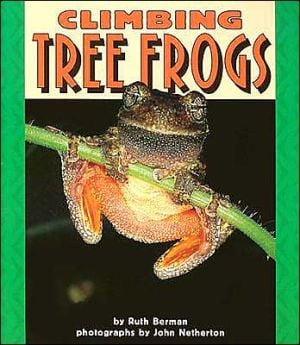 Climbing Tree Frogs book written by Ruth Berman